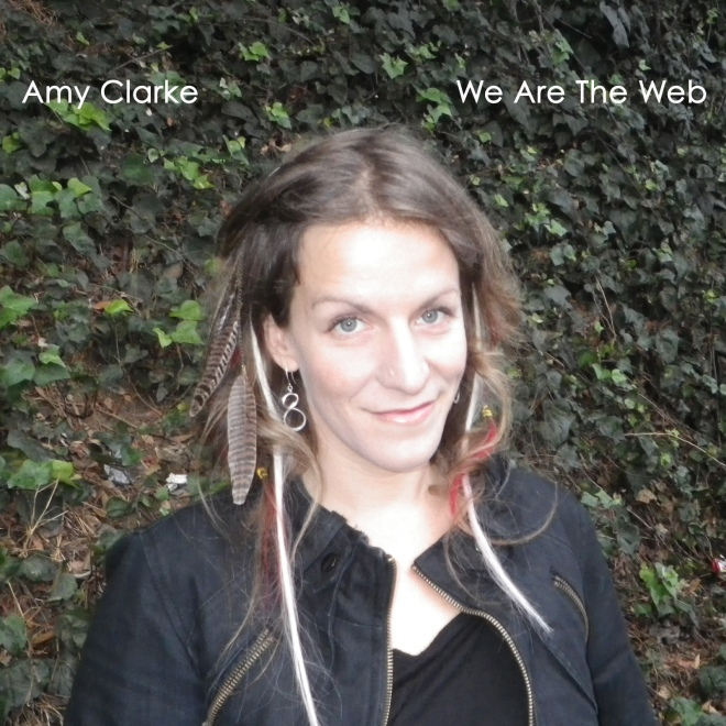 Amy Clarke, We Are The Web